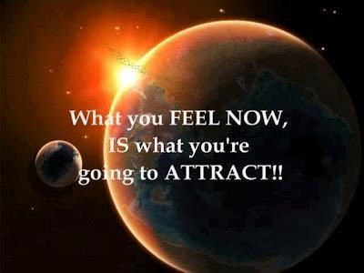 What You Feel Now IS What Youre Going To Attract