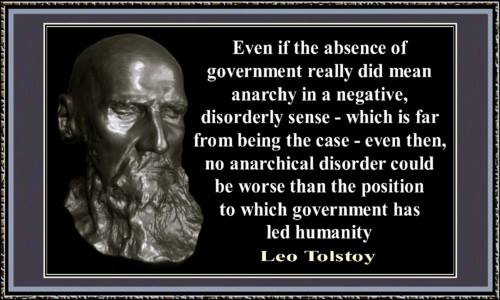 Tolstoy - Anarchy better than Government