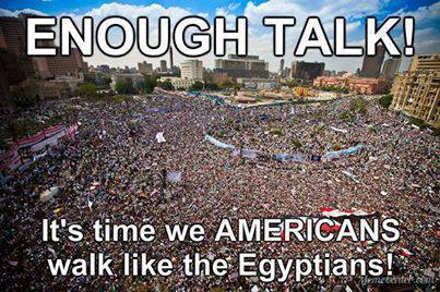 Enough Talk - Time to Walk Like the Egyptians - photo of 30 million protesters