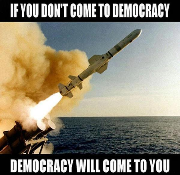 If You Dont Come To Democracy It Will Come To You