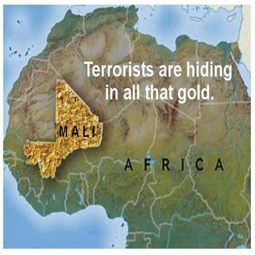 Mali Richest in Gold - There Must Be Terrorists There