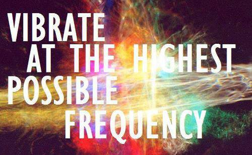 Vibrate at the Highest Possible Frequency