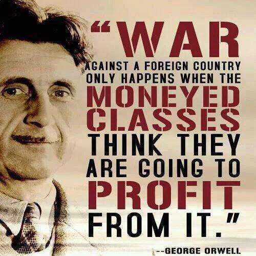 War Only Happens for Profit - Orwell