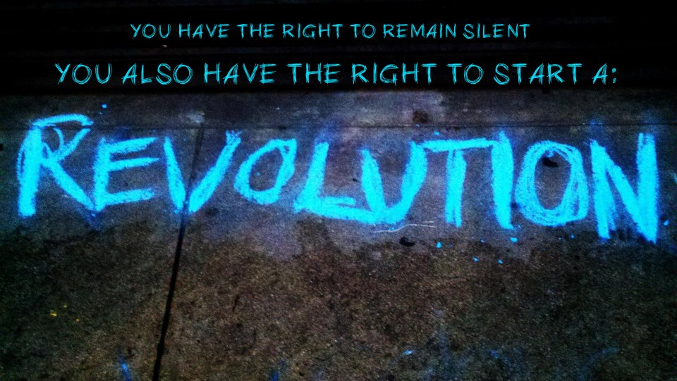 You Have the Right to Remain Silent or Start a Revolution