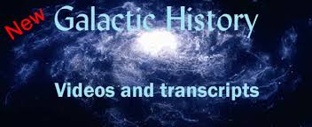 Galactic History Videos and Transcripts - Sovereign Media