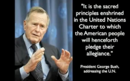 GHW Bush -- American People Will Pledge Allegiance to UN Charter