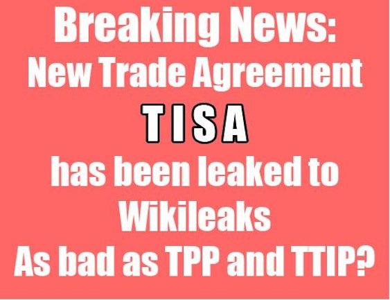TISA Just Leaked by Wikileaks -- Worse Than TPP and TTIP